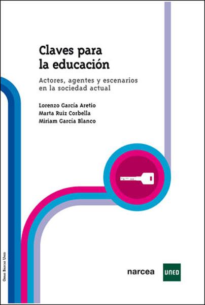 CLAVES PARA LA EDUCACIÓN : ACTORES, AGENTES Y ESCENARIOS EN LA SOCIEDAD ACTUAL