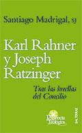 KARL RAHNER Y JOSEPH RATZINGER : TRAS LAS HUELLAS DEL CONCILIO