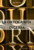 LA ORTOGRAFÍA INGLESA.