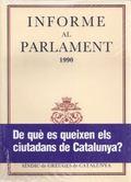 INFORME AL PARLAMENT DE CATALUNYA EMÈS PEL SÍNDIC DE GREUGES. ANY 1990.