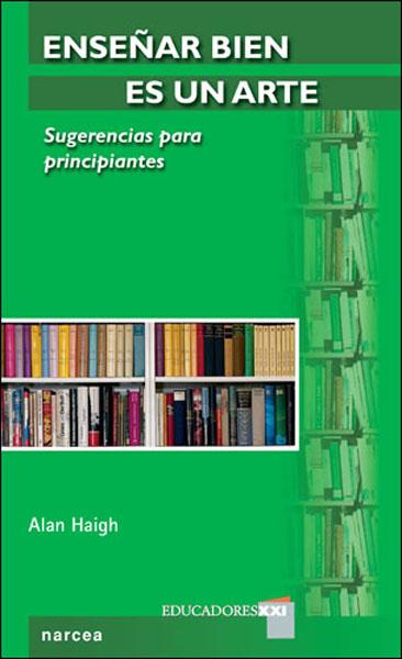 ENSEÑAR BIEN ES UN ARTE : SUGERENCIAS PARA PRINCIPIANTES
