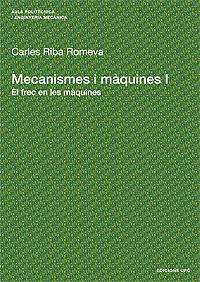 MECANISMES I MÀQUINES I. EL FREC EN LES MÀQUINES