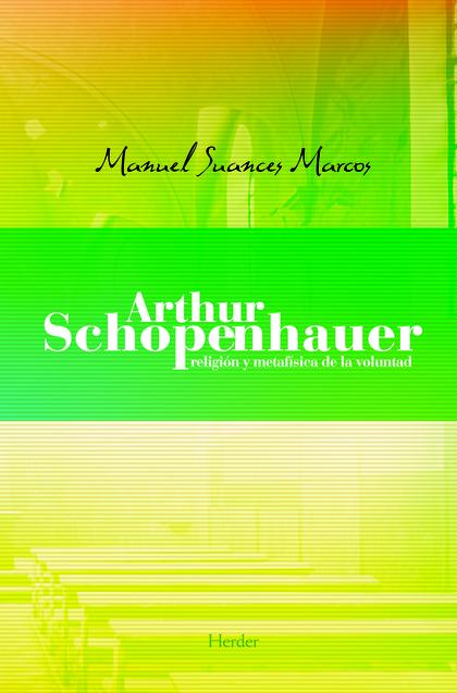 ARTHUR SCHOPENHAUER RELIGION METAFISICA VOLUNTAD