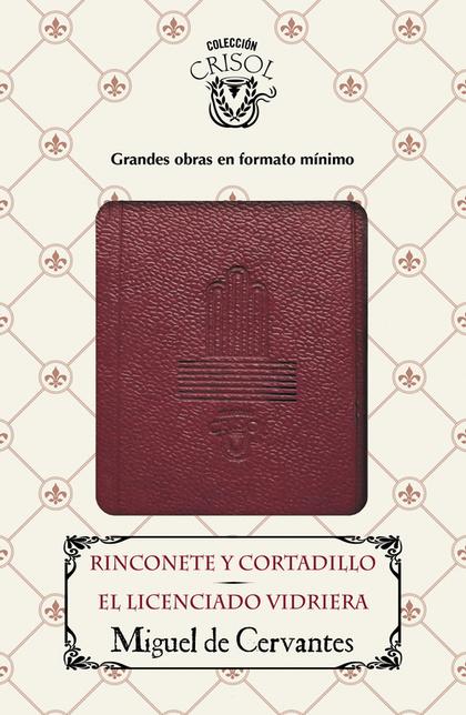 RINCONETE Y CORTADILLO Y EL LICENCIADO VIDRIERA