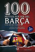 100 MOTIUS PER SER DEL BARÇA (I NO SER DEL MADRID)