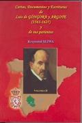 CARTAS, DOCUMENTOS Y ESCRITURAS DE DON LUIS DE GÓNGORA Y ARGOTE (1561-1627)