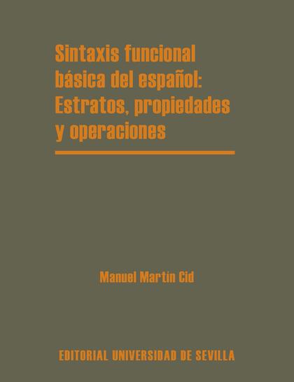 SINTAXIS FUNCIONAL BÁSICA DEL ESPAÑOL: ESTRATOS, PROPIEDADES Y OPERACIONES.
