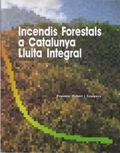 INCENDIS FORESTALS A CATALUNYA : LLUITA INTEGRAL