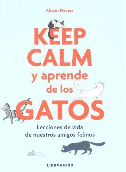 KEEP CALM Y APRENDE DE LOS GATOS