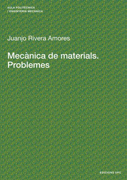 MECÀNICA DE MATERIALS. PROBLEMES