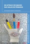 DE LETRAS E DE IMAXES NAS AULAS DE PRIMARIA