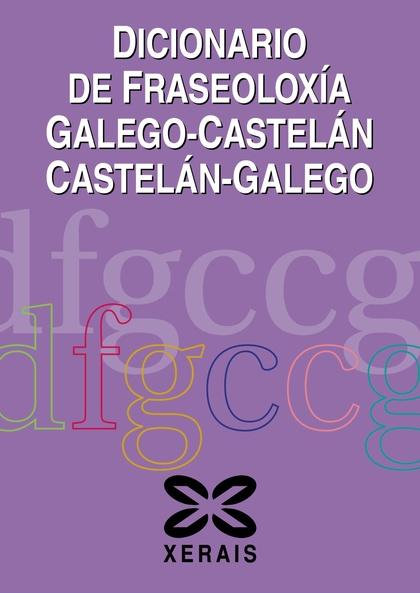 DICIONARIO DE FRASEOLOXÍA GALEGO/CASTELÁN CASTELÁN/GALEGO.