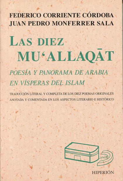 LAS DIEZ MU´ALLAQAT: POESÍA Y PANORAMA DE ARABIA EN VÍSPERAS DEL ISLAM