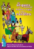 EL SEGUICI CERIMONIAL I ELS XIQUETS DE VALLS A LES ESCOLES : FESTES DECENNALS MARE DE DÉU DE LA