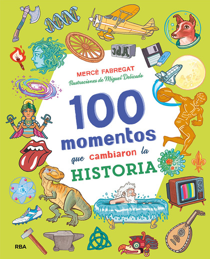 100 MOMENTOS QUE CAMBIARON LA HISTORIA.