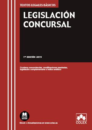 LEGISLACIÓN CONCURSAL. CONTIENE CONCORDANCIAS, MODIFICACIONES RESALTADAS, LEGISLACIÓN COMPLEMEN