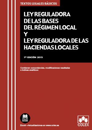 LEY DE BASES DE RÉGIMEN LOCAL Y LEY REGULADORA DE HACIENDAS LOCALES. CONTIENEN CONCORDANCIAS, M