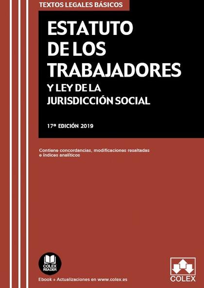 ESTATUTO DE LOS TRABAJADORES Y LEY DE JURISDICCIÓN SOCIAL. CONTIENE CONCORDANCIAS, MODIFICACION