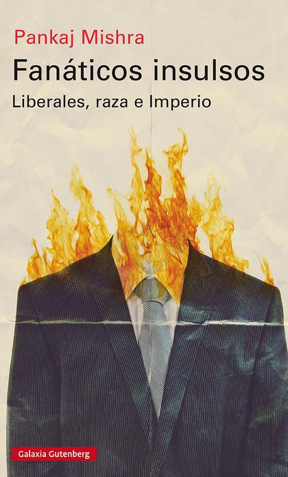 FANÁTICOS INSULSOS                                                              LIBERALES, RAZA