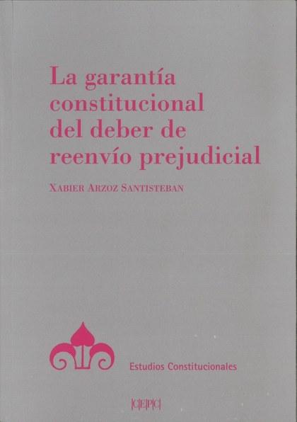 GARANTIA CONSTITUCIONAL DEL DEBER DE REENVIO PREJUDICIAL