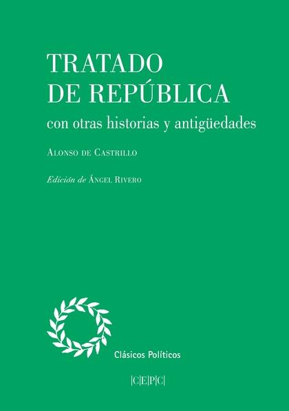 TRATADO DE REPUBLICA CON OTRAS HISTORIAS Y ANTIGUE
