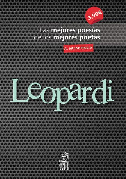 LEOPARDI. LAS MEJORES POESÍAS DE LOS MEJORES POETAS