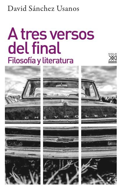 A TRES VERSOS DEL FINAL. FILOSOFÍA Y LITERATURA