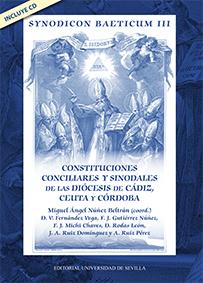 SYNODICOM BAETICUM III.. CONSTITUCIONES CONCILIARES Y SINODALES DE LAS DIÓCESIS DE CÁDIZ, CEUTA