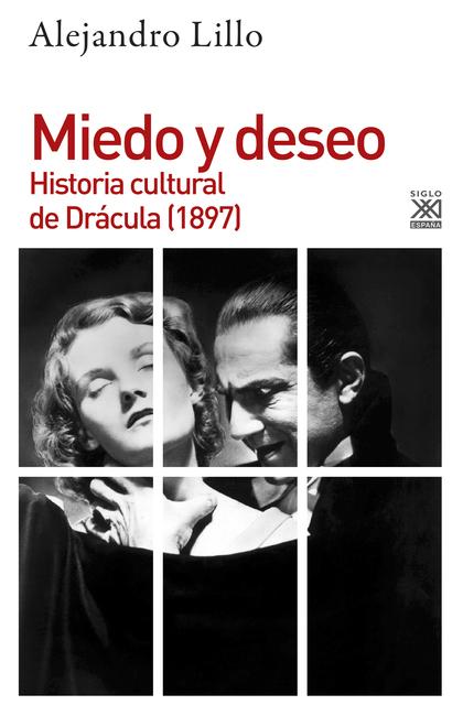 MIEDO Y DESEO. HISTORIA CULTURAL DE DRÁCULA (1897)