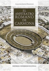 EL ANFITEATRO ROMANO DE CARMONA