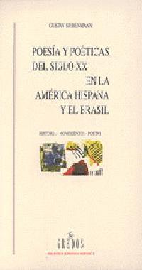 POESÍA Y POÉTICA DEL SIGLO XX EN LA AMÉRICA HISPÁNICA Y EL BRASIL