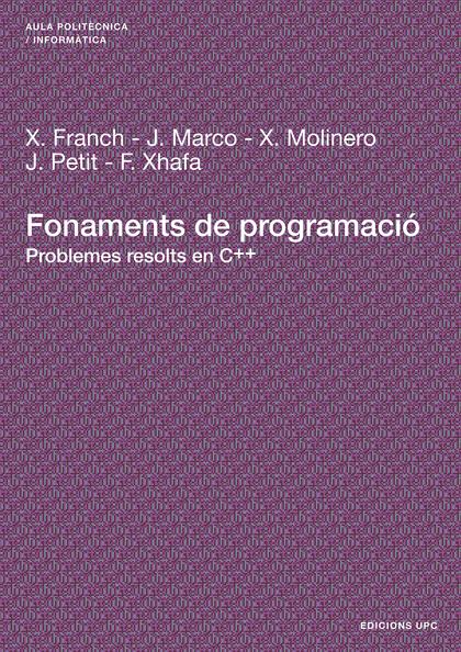 FONAMENTS DE PROGRAMACIÓ : PROBLEMES RESOLTS EN C++