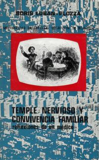TEMPLE NERVIOSO Y CONVIVENCIA FAMILIAR: REFLEXIONES DE UN MÉDICO.