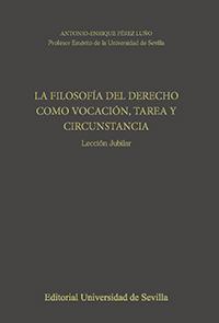 LA FILOSOFÍA DEL DERECHO COMO VOCACIÓN, TAREA Y CIRCUNSTANCIA.. LECCIÓN JUBILAR