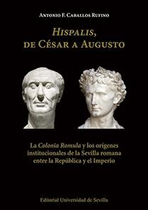 HISPALIS, DE CÉSAR A AUGUSTO                                                    LA ´COLONIA ROM