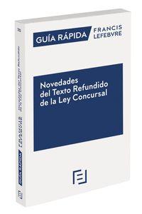 GUIA RAPIDA NOVEDADES DEL TEXTO REFUNDIDO DE LA LEY CONCURSAL