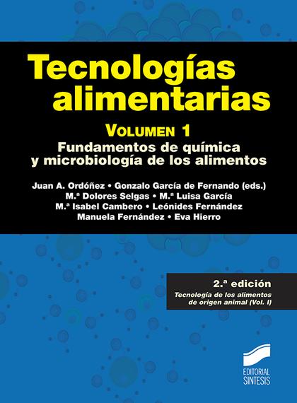 TECNOLOGÍAS ALIMENTARIAS. VOLUMEN 1 (2ª EDICIÓN).