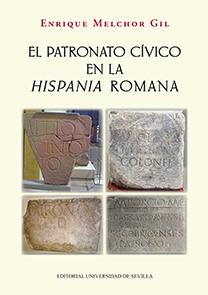 EL PATRONATO CÍVICO EN LA HISPANIA ROMANA.