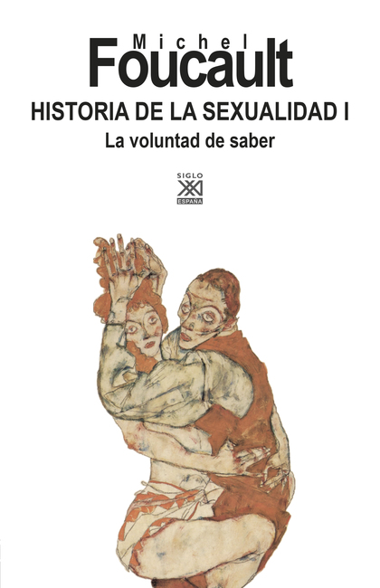 HISTORIA DE LA SEXUALIDAD I. LA VOLUNTAD DE SABER