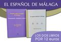 OFERTA EL ESPAÑOL HABLADO EN MALAGA LOS DOS LIBROS 12 EUROS