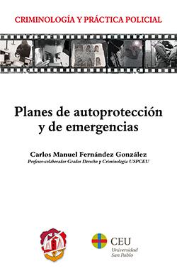 QUÉ SON Y CÓMO ELABORAR LOS PLANES DE AUTOPROTECCIÓN Y DE EMERGENCIAS