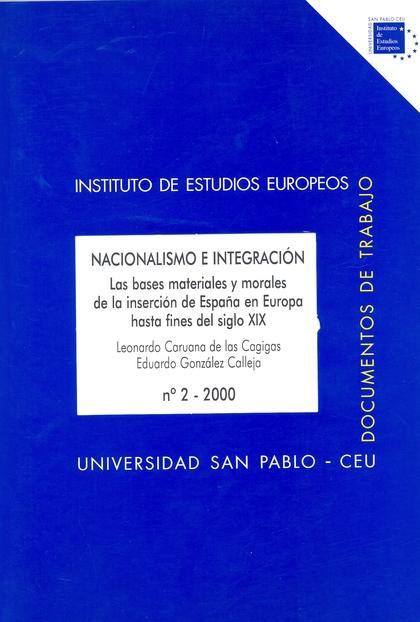 NACIONALISMO E INTEGRACIÓN, LAS BASES MATERIALES Y MORALES DE LA INSERCIÓN DE ESPAÑA EN EUROPA