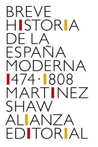 BREVE HISTORIA DE LA ESPAÑA MODERNA (1474-1808).