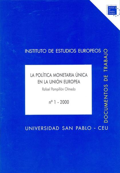LA POLÍTICA MONETARIA ÚNICA EN LA UNIÓN EUROPEA