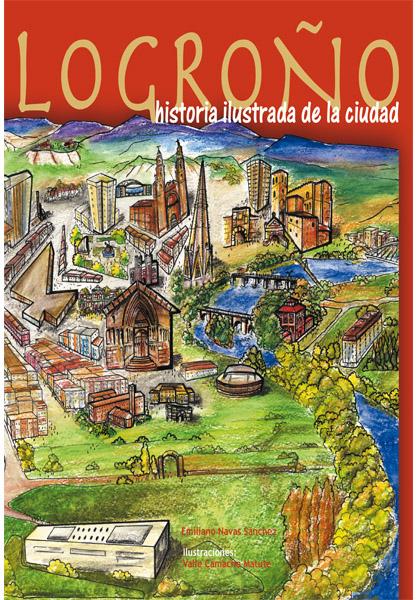 LOGROÑO : HISTORIA ILUSTRADA DE LA CIUDAD