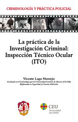 LA PRÁCTICA DE LA INVESTIGACIÓN CRIMINAL: INSPECCIÓN TÉCNICO OCULAR (ITO).
