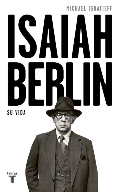ISAIAH BERLIN. UNA BIOGRAFÍA