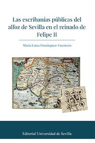 LAS ESCRIBANÍAS PÚBLICAS DEL ALFOZ DE SEVILLA EN EL REINADO DE FELIPE II.