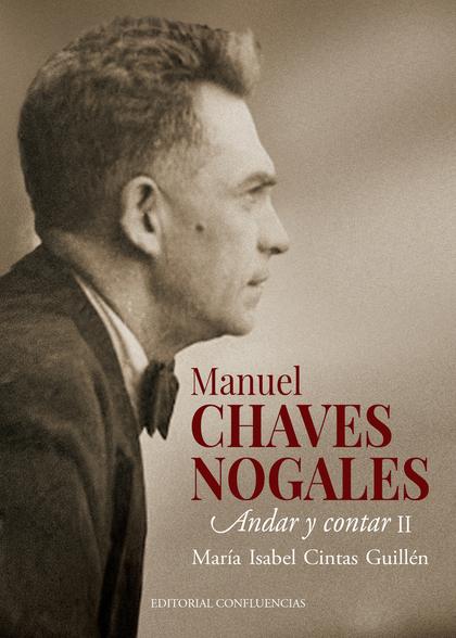 MANUEL CHAVES NOGALES II. ANDAR Y CONTAR II