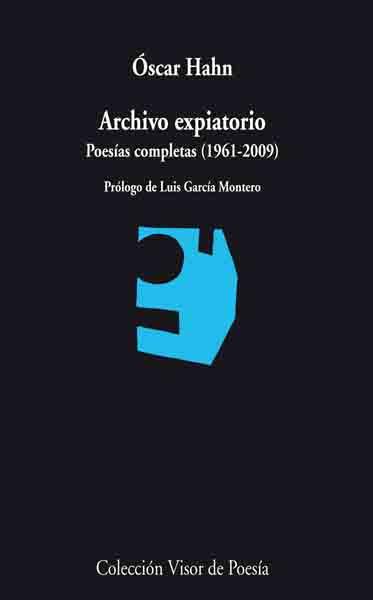 ARCHIVO EXPIATORIO : POESÍAS COMPLETAS (1961-2009)